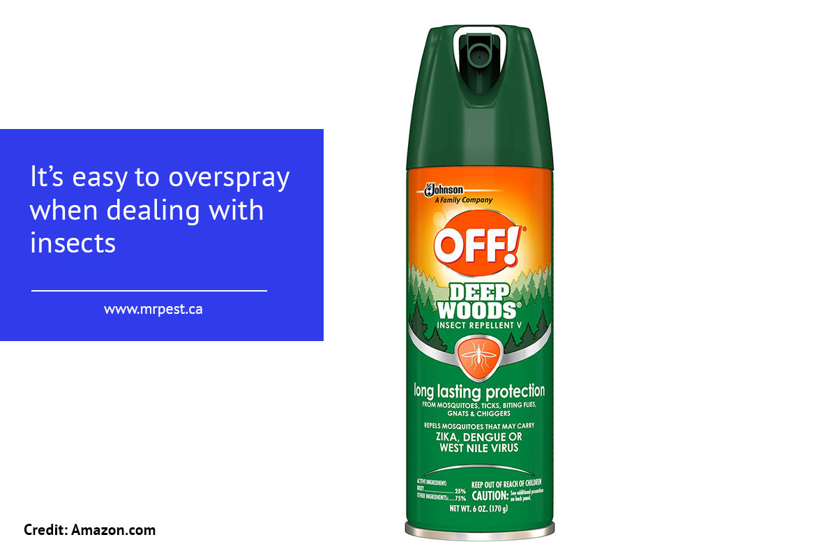 It's easy to overspray when dealing with insects