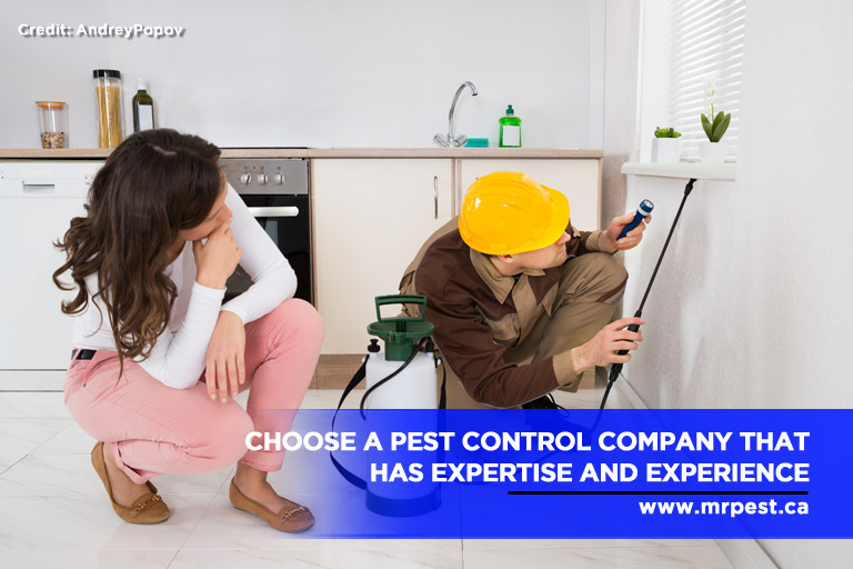 Choose a pest control company that has expertise and experience